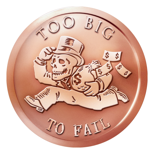 "A skeletonized bankster with a top hat running away with a bag of money with dollar bills trailing behind him and the words ""Too Big to Fail"""