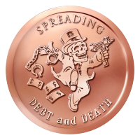 1 oz 2015 Spreading Debt and Death Bankster Copper Round